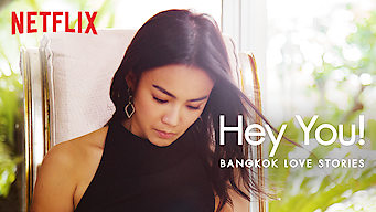 Bangkok Love Stories: Hey You! (2018)